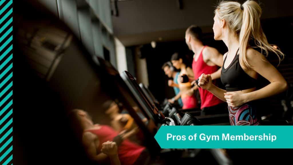 Pros of gym membership