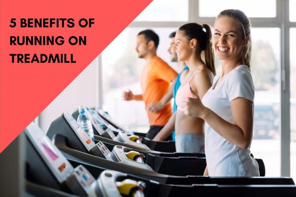 5 benefits of running on treadmill