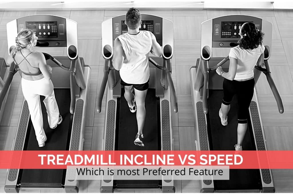 Treadmill Incline vs Speed Which is most Preferred Feature