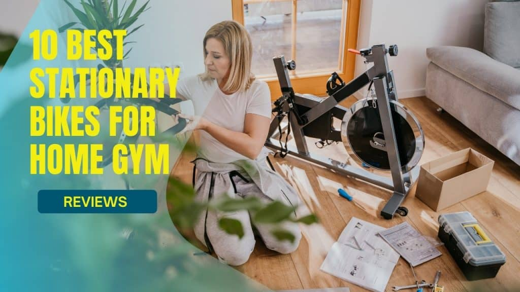 best stationary bike for home gym