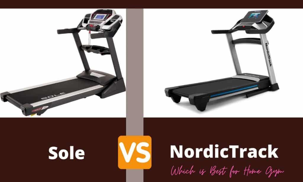 sole vs nordictrack treadmill