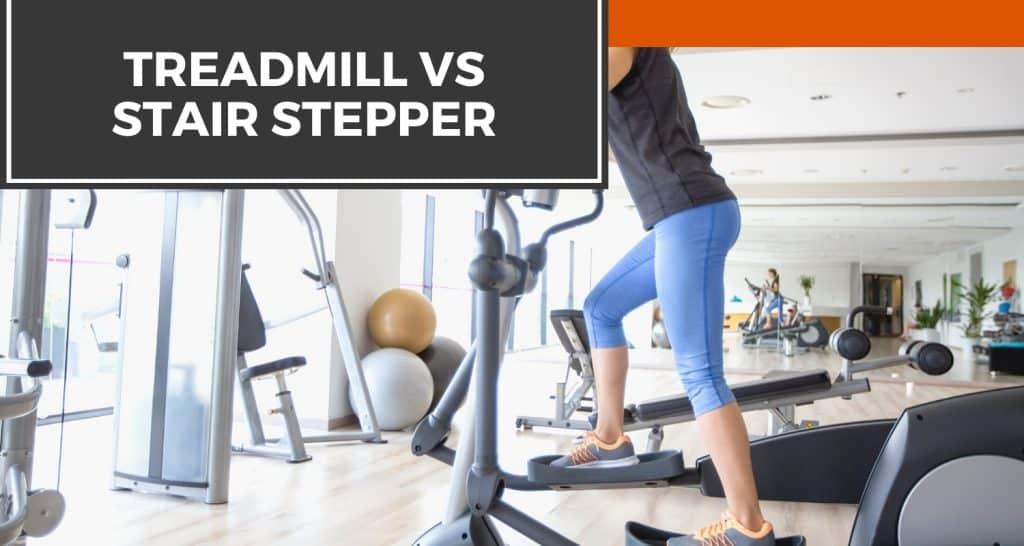 treadmill vs stair stepper